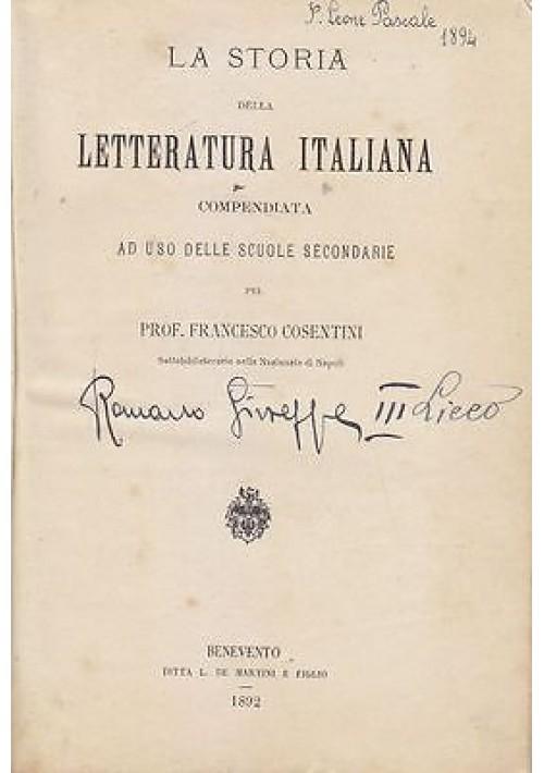 LA STORIA DELLA LETTERATURA ITALIANA di Francesco Cosentini 1892 De Martini