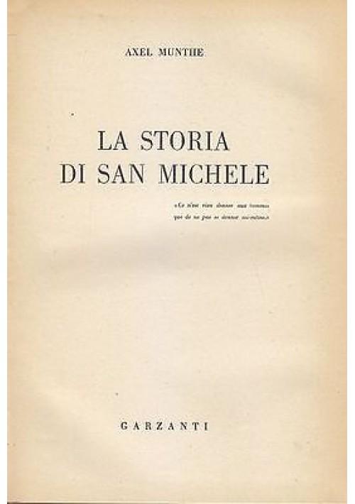 LA STORIA DI SAN MICHELE di Axel Munthe 1958 Garzanti Editore
