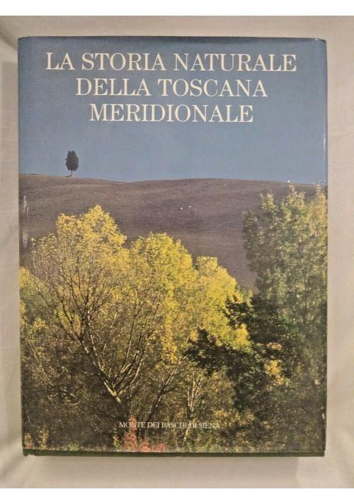 LA STORIA NATURALE DELLA TOSCANA MERIDIONALE di Folco Giusti 1993 libro sulla