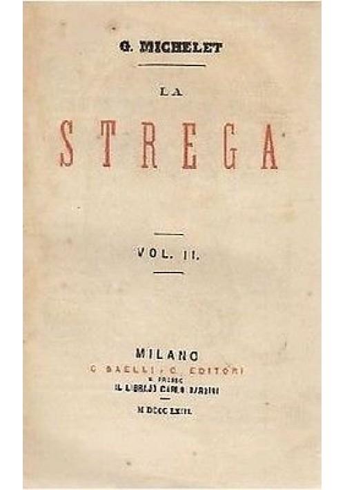 LA STREGA Vol II  di G Michelet - Daelli e C editore I edizione prima 1863