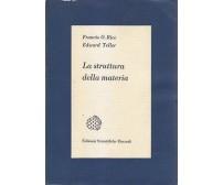 LA STRUTTURA DELLA MATERIA di Francis O. Rice e Edward Teller 1959 Einaudi