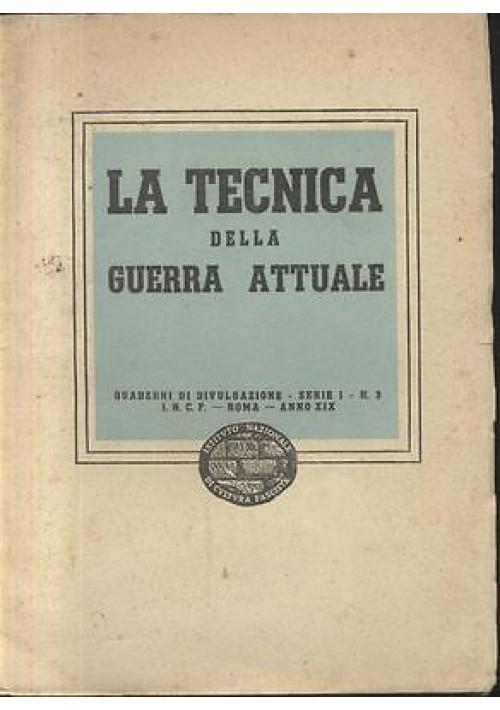 LA TECNICA DELLA GUERRA ATTUALE 1941 istituto nazionale di Cultura fascista