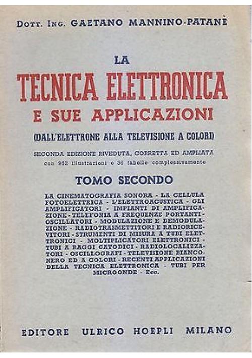 LA TECNICA ELETTRONICA E SUE APPLICAZIONI Tomo II  Gaetano Mannino Patanè 1947