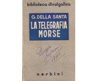LA TELEGRAFIA MORSE G Della Santa 1943 Nerbini Editrice biblioteca divulgativa *