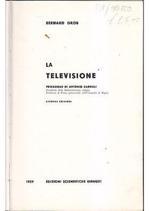 LA TELEVISIONE di Bernard Grobb 1959 Einaudi Edizioni scientifiche