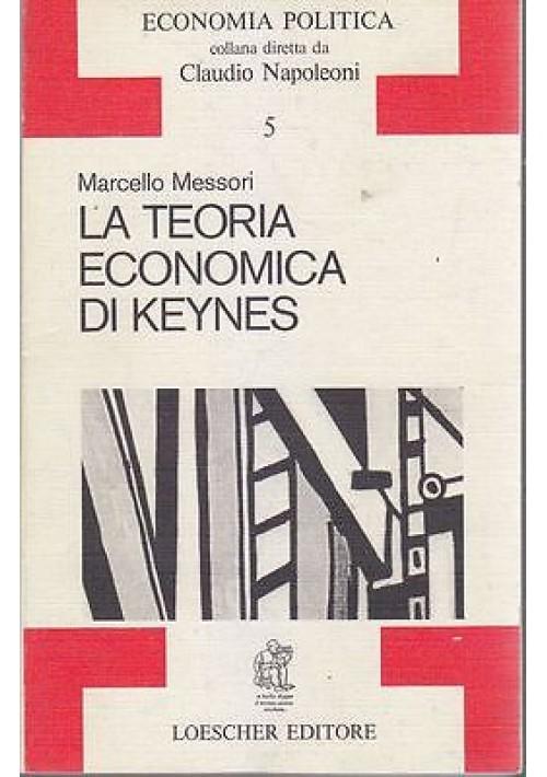 LA TEORIA ECONOMICA DI KEYNES di Marcello Messori 1968 Loescher Editore