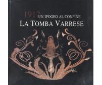 LA TOMBA VARRESE un ipogeo al confine Canosa di Puglia catalogo mostra 2000