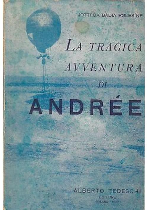 LA TRAGICA AVVENTURA DI ANDREE di Jotti Da Badia Polesine 1930 Alberto Tedeschi