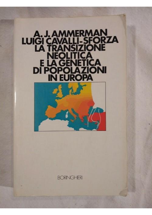 LA TRANSIZIONE NEOLITICA E GENETICA DI POPOLAZIONI IN EUROPA Lammerman Cavalli