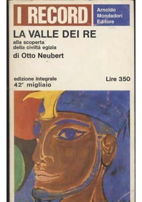 LA VALLE DEI RE alla scoperta della civiltà egizia  Otto Neubert 1966 Mondadori