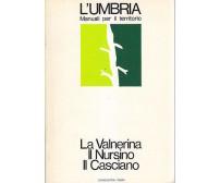 LA VALNERINA IL NURSINO IL CASCIANO Umbria manuali territorio 1977 Edindustria *