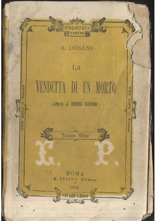 LA VENDETTA DI UN MORTO di A. Debans 1884 Edoardo Perino editore