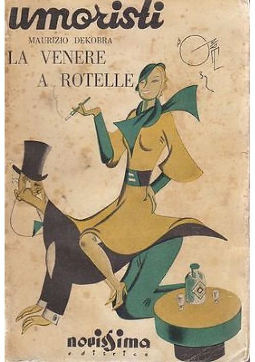 LA VENERE A ROTELLE di Maurizio Dekobra 1932 Novissima Editrice