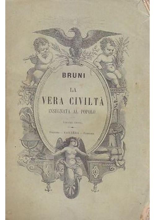LA VERA CIVILTÀ INSEGNATA AL POPOLO di Oreste Bruni 1880 Barbera consigli esempi