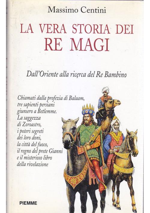 LA VERA STORIA DEI RE MAGI di Massimo Centini 1997 PIEMME Editore *