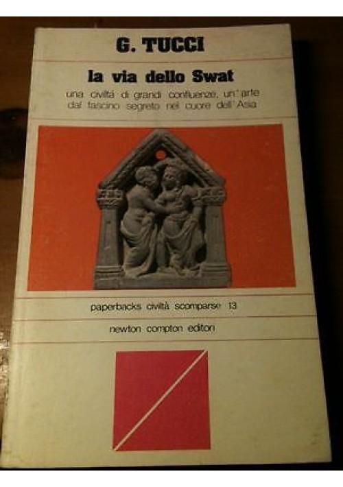 LA VIA DELLO SWAT di G. Tucci - Newton Compton  paperbacks  1978