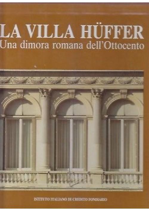 LA VILLA HUFFER una dimora romana dell'ottocento a cura di Giuseppe Amati *