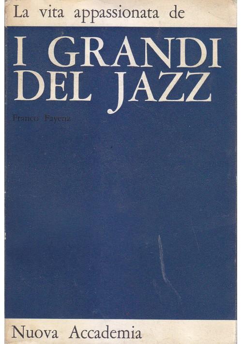 LA VITA APPASSIONATA DE I GRANDI DEL JAZZ di Franco Fajenz 1964 Nuova Accademia