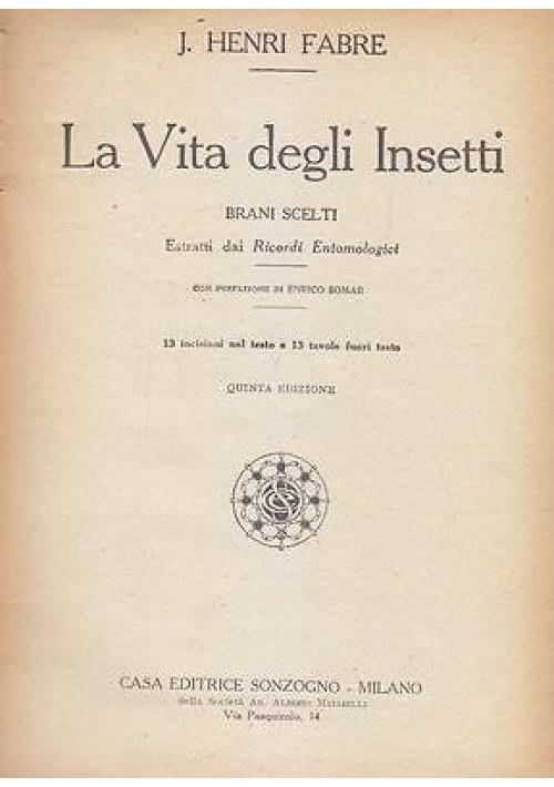 LA VITA DEGLI INSETTI ESTRATTI DA RICORDI ENTOMOLOGICI di J. Henri Fabre 1927