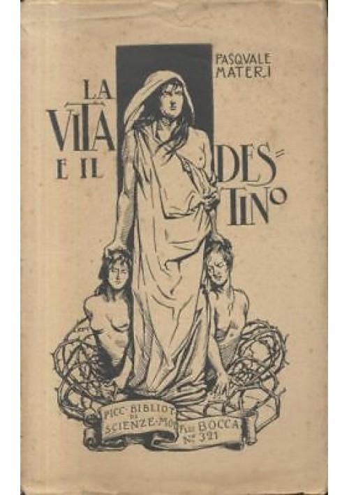 LA VITA E IL DESTINO saggio naturalista di Pasquale Materi 1926 Bocca editore