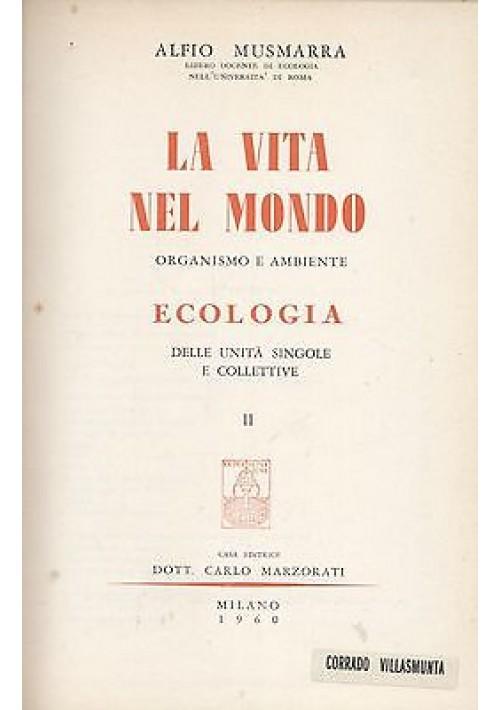 LA VITA NEL MONDO organismo e ambiente di Alfio Musmarra 2 volumi completo