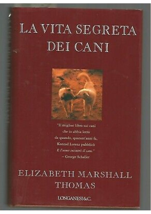 LA VITA SEGRETA DEI CANI Elizabeth Marshall Thomas 1994 Longanesi
