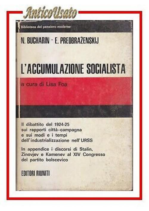 L'ACCUMULAZIONE SOCIALISTA di Bucharin e Preobrazenskij 1969 Editori Riuniti