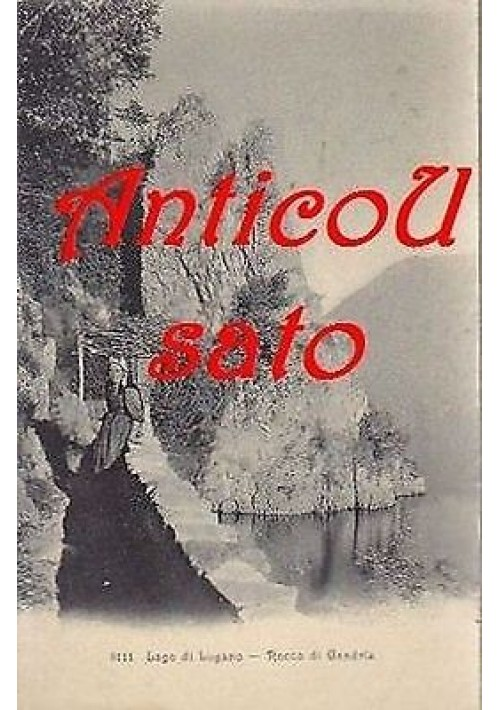 LAGO DI LUGANO - ROCCO DI GANDRIA  viaggiata 1912 - formato piccolo - ORIGINALE