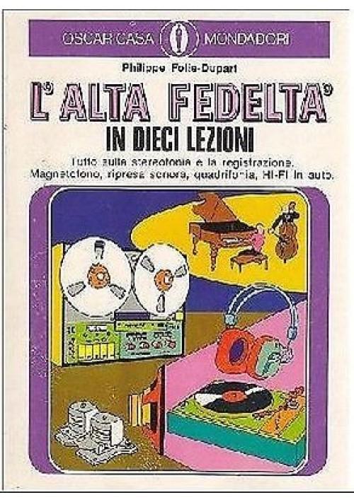 L'ALTA FEDELTA' IN DIECI LEZIONI di Folie Dupart 1977 tutto sulla stereofonia