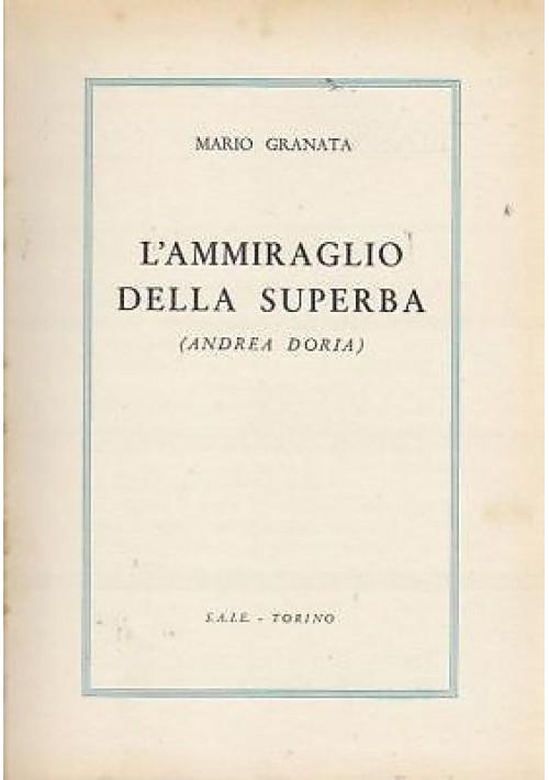 L AMMIRAGLIO DELLA SUPERBA  (ANDREA DORIA) di Mario Granata - navi mare marina