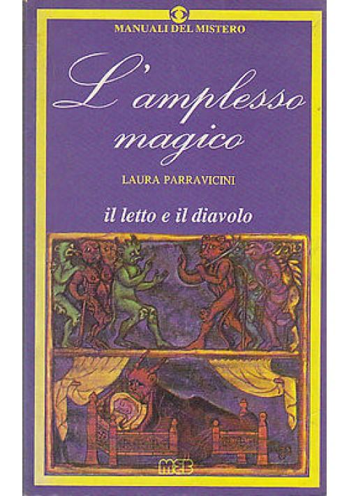 L'AMPLESSO MAGICO IL LETTO E IL DIAVOLO di Laura Parravicini Edizione MEB 1989