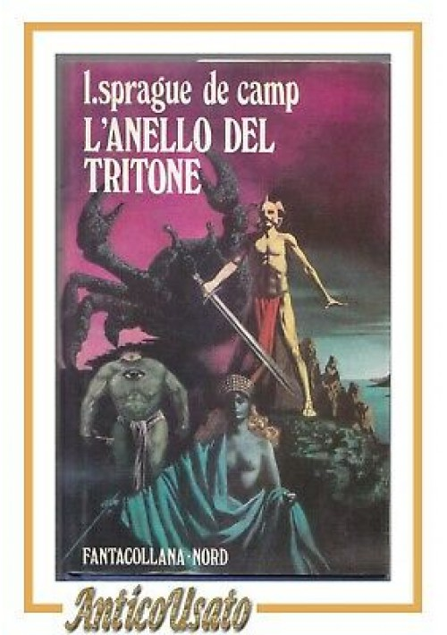 L'ANELLO DEL TRITONE di Sprague de Camp 1973 Editrice Nord Fantasy romanzo libro