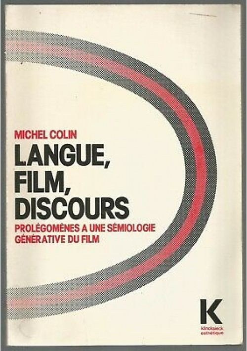 LANGUE FILM DISCOURS Michel Colin 1985 Kincksieck prolegomenes a une semiologie