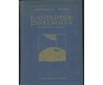 L'ANTARTIDE ESPLORATA 15 mesi fra i ghiacci  Ammiraglio Byrd  1931 Mondadori *