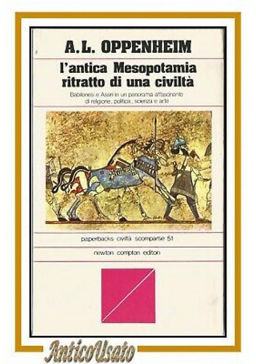 L'ANTICA MESOPOTAMIA ritratto di una civiltà Oppenheim 1980 Newton Compton libro