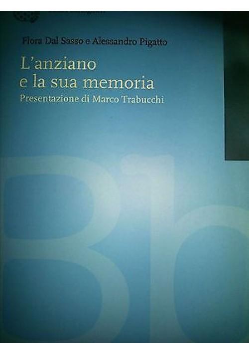 L'ANZIANO E LA SUA MEMORIA di F. Dal Sasso e A. Pigatto-Boringhieri editore 2001