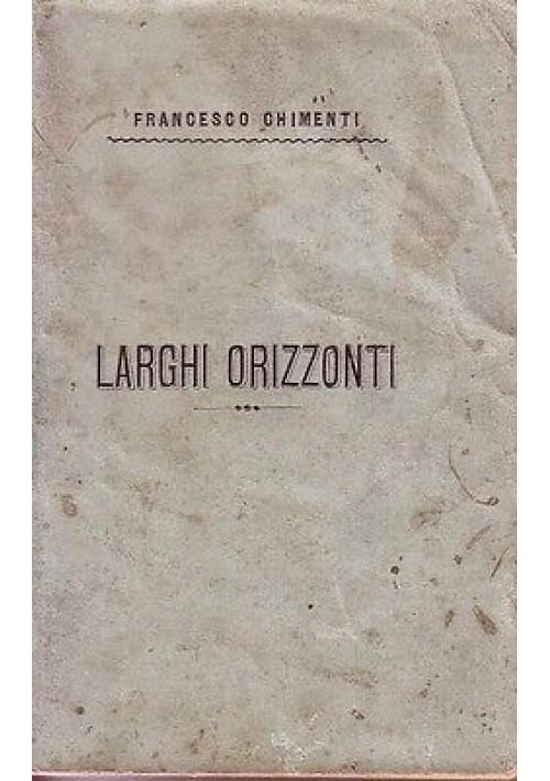 LARGHI ORIZZONTI Francesco Chimenti 1897 Petruzzelli note letteratura americana