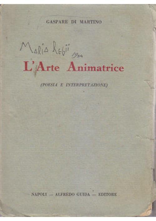 L'ARTE ANIMATRICE poesia interpretazione Gaspare Di Martino 1931 Alfredo Guida *