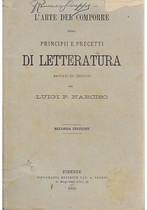 L'ARTE DEL COMPORRE ossia principi e precetti di letteratura Luigi Narciso 1893