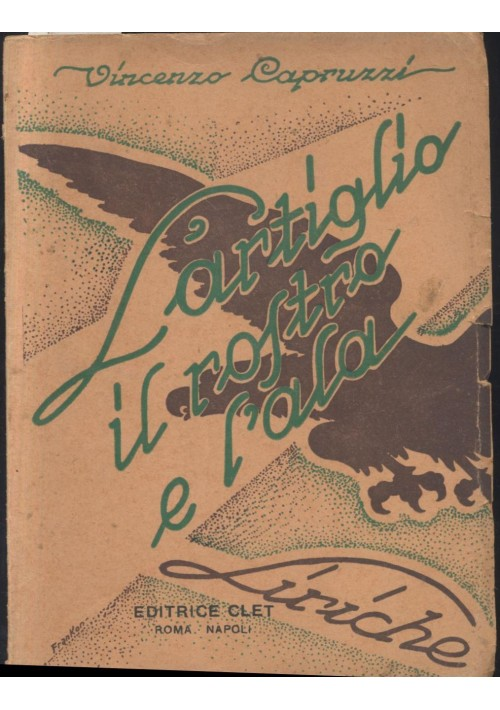 L'ARTIGLIO IL ROSTRO E L'ALA di Vincenzo Capruzzi 1952 Editrice CLET