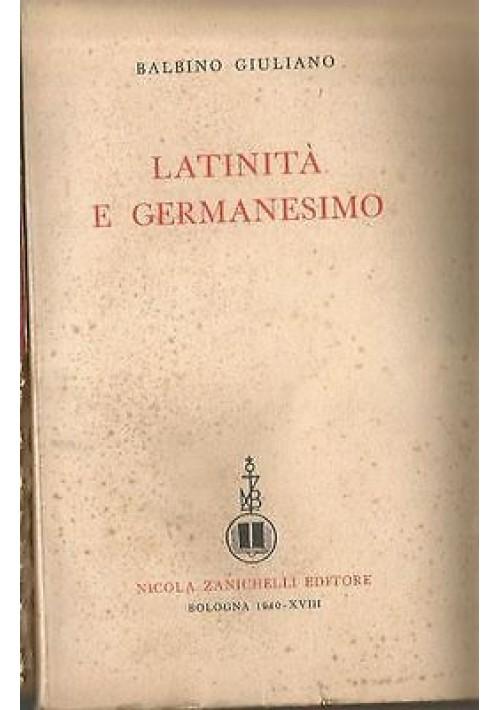 LATINITà E GERMANESIMO di Balbino Giuliano 1940 Nicola Zanichelli editore