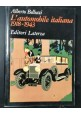 L'AUTOMOBILE ITALIANA 1918 1943 di Alberto Bellucci 1984 con pubblicità d'epoca
