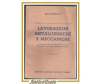 LAVORAZIONI METALLURGICHE E MECCANICHE di Elio Forcellini