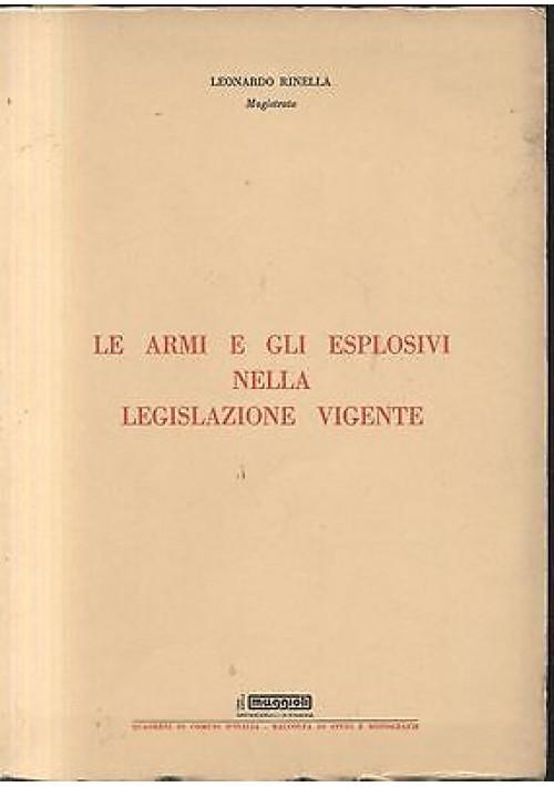 LE ARMI GLI ESPLOSIVI NELLA LEGISLAZIONE VIGENTE Leonardo Rinella 1975 Maggioli