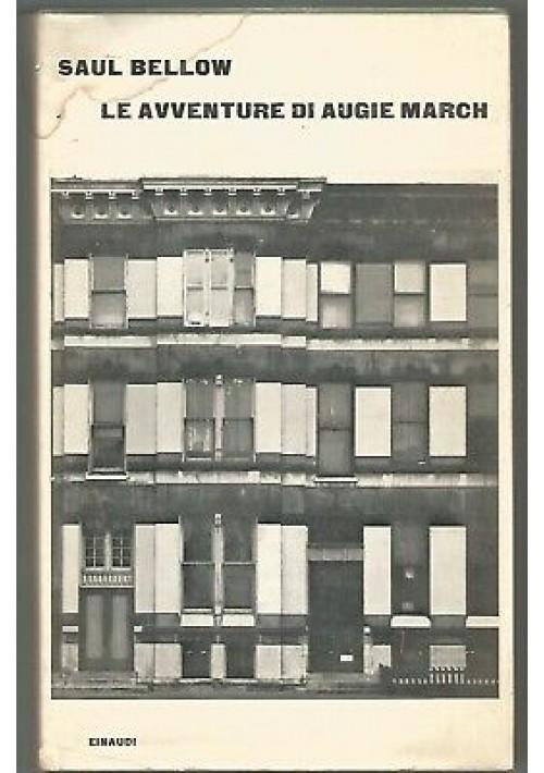 LE AVVENTURE DI AUGIE MARCH di Saul Bellow 1962 Einaudi I edizione prima