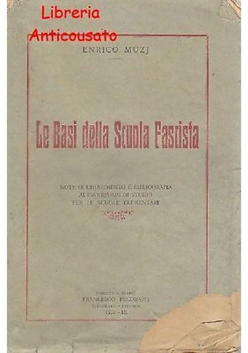 LE BASI DELLA SCUOLA FASCISTA di Enrico Muzj - Pecoraro editore 1931 - Toritto