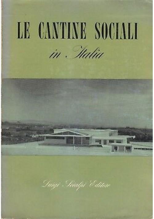 LE CANTINE SOCIALI IN ITALIA 1958 Luigi Scialpi Editore - con pubblicità *