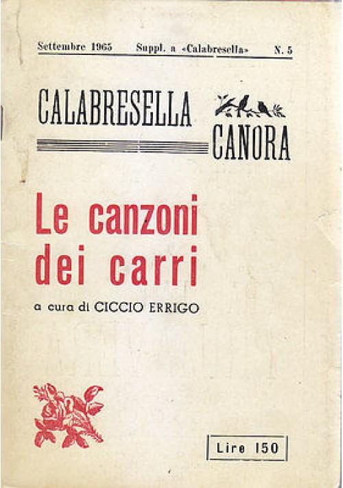 "LE CANZONI DEI CARRI Calabresella canora a cura di Ciccio Errigo Supplemento a """