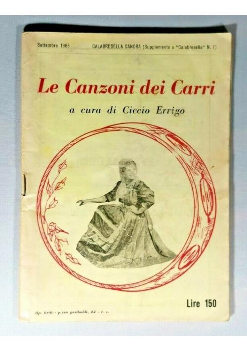 LE CANZONI DEI CARRI a cura di Ciccio Errigo 1963 calabresella canora libro