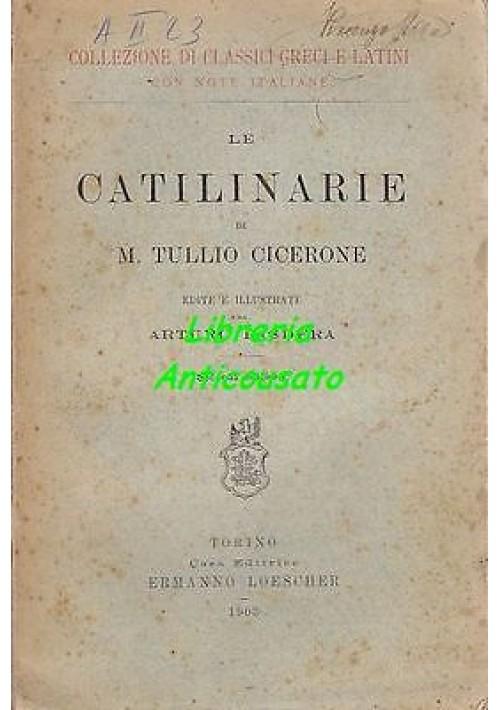 LE CATILINARIE di M Tullio Cicerone - Edite e illustrate da Arturo Pasdera - 903